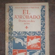 Libros antiguos: BOURGEOIS, ANICET Y FEVAL, PAUL: EL JOROBADO. Lote 126256099