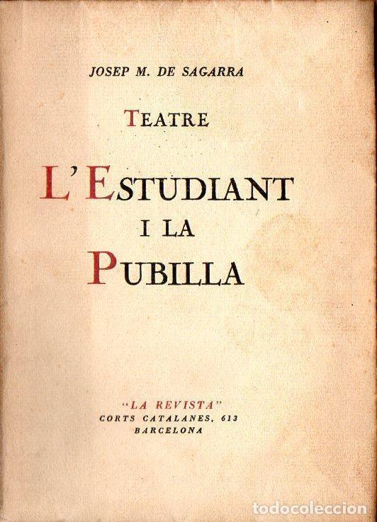 JOSEP M. DE SAGARRA : L'ESTUDIANT I LA PUBILLA (LA REVISTA, 1921) (Libros antiguos (hasta 1936), raros y curiosos - Literatura - Teatro)