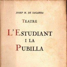 Libros antiguos: JOSEP M. DE SAGARRA : L'ESTUDIANT I LA PUBILLA (LA REVISTA, 1921). Lote 130859648