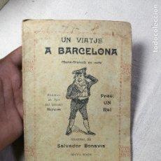 Libros antiguos: UN VIATJE A BARCELONA - MONO-DIALECH EN VERS, DE SALVADOR BONAVIA 1906 IMPREMPTA DE S.BONAVIA, 1903. Lote 131050512