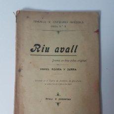Libros antiguos: RIU AVALL ( TEATRE ) ROVIRA Y SERRA - BARCELONA 1901 ( DEDICATÓRIA DEL AUTOR ). Lote 131794098