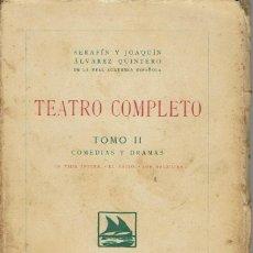 Libros antiguos: TEATRO COMPLETO. TOMO II, POR SERAFÍN Y JOAQUÍN ÁLVAREZ QUINTERO. AÑO 1923. (9.5). Lote 131968190