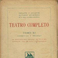 Libros antiguos: TEATRO COMPLETO. TOMO XI, POR SERAFÍN Y JOAQUÍN ÁLVAREZ QUINTERO. AÑO 1925. (5.6). Lote 131968634