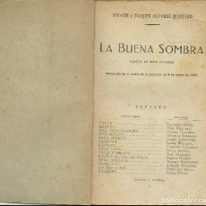 Libros antiguos: LA BUENA SOMBRA, POR SERAFÍN Y JOAQUÍN ÁLVAREZ QUINTERO. AÑO ¿? (9.5). Lote 132057138