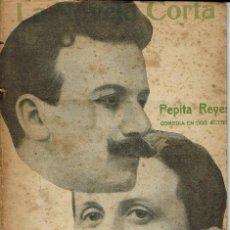 Libros antiguos: PEPITA REYES, POR SERAFÍN Y JOAQUÍN ÁLVAREZ QUINTERO. AÑO 1916. (6.6). Lote 132081186