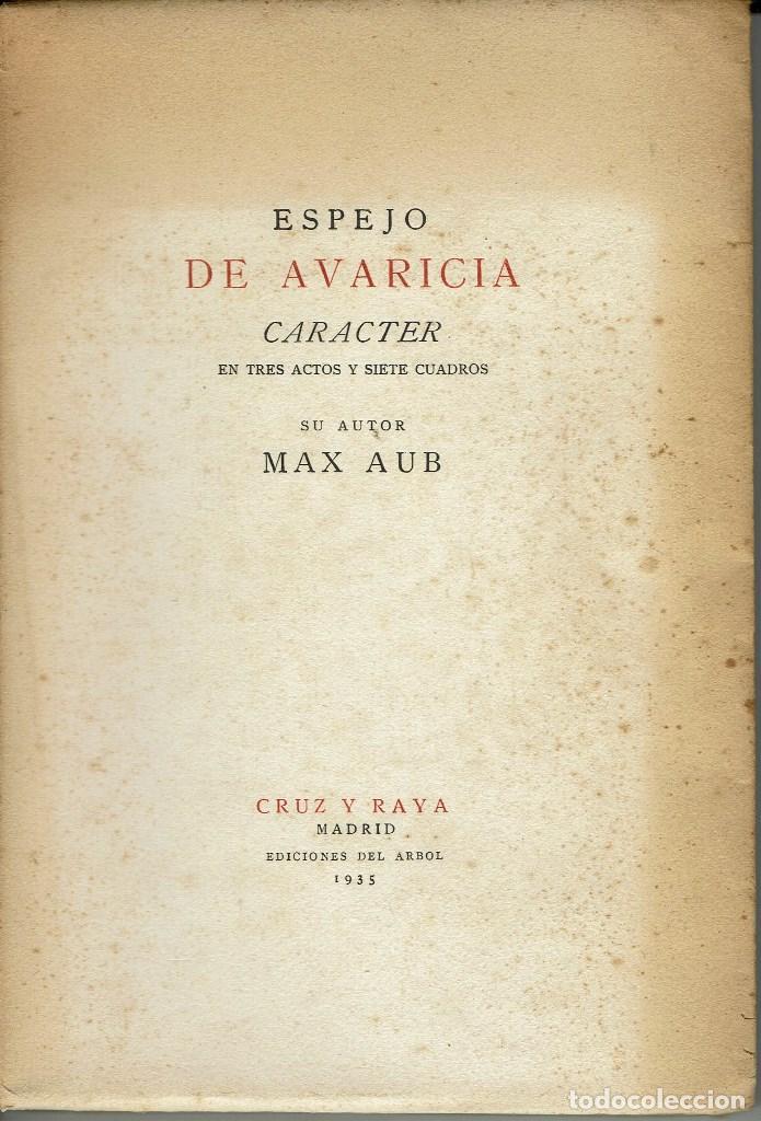 ESPEJO DE AVARICIA CARÁCTER, POR MAX AUB, AÑO 1935. (13.6) (Libros antiguos (hasta 1936), raros y curiosos - Literatura - Teatro)