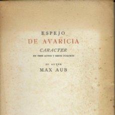 Libros antiguos: ESPEJO DE AVARICIA CARÁCTER, POR MAX AUB, AÑO 1935. (13.6). Lote 132186542