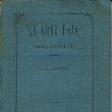Libros antiguos: LA CRUZ ROJA, POR CÉSAR BASSOLS, AÑO 1874. (13.6). Lote 132201086