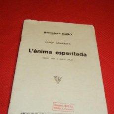 Libros antiguos: L'ANIMA ESPERITADA, DE JOSEP ASMARATS - BIBL.ILURO VOL.XXXI MATARO, 1932. Lote 132477642