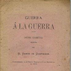 Libros antiguos: GUERRA A LA GUERRA, POR RAMÓN DE CAMPOAMOR. AÑO 1870. (9.6). Lote 132530162
