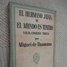 Libros antiguos: EL HERMANO JUAN O EL MUNDO ES TEATRO, POR MIGUEL DE UNAMUNO, ESPASA-CALPE 1ª ED. 1934. Lote 132806498