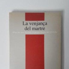 Libros antiguos: LA VENJANÇA DEL MARTRE ( SANT MARTIRIÀ, BANYOLES ). Lote 132978110