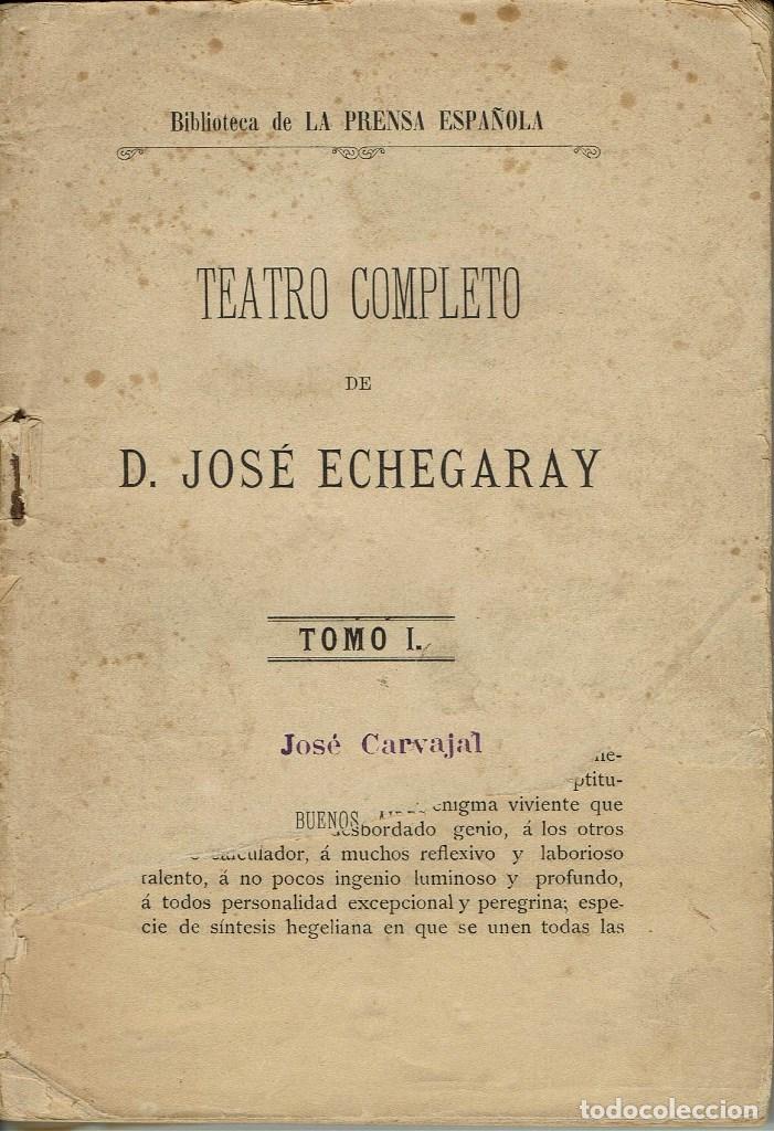 TEATRO COMPLETO. TOMO I, POR JOSÉ ECHEGARAY. AÑO 1886. (1.7) (Libros antiguos (hasta 1936), raros y curiosos - Literatura - Teatro)