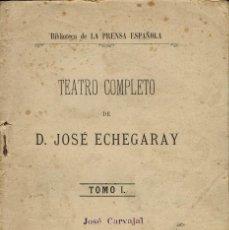 Libros antiguos: TEATRO COMPLETO. TOMO I, POR JOSÉ ECHEGARAY. AÑO 1886. (4.6). Lote 133140590