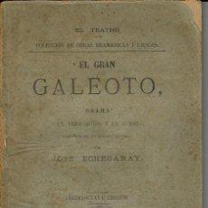 Libros antiguos: EL GRAN GALEOTO, POR JOSÉ ECHEGARAY. AÑO 1887. (4.6). Lote 133141770