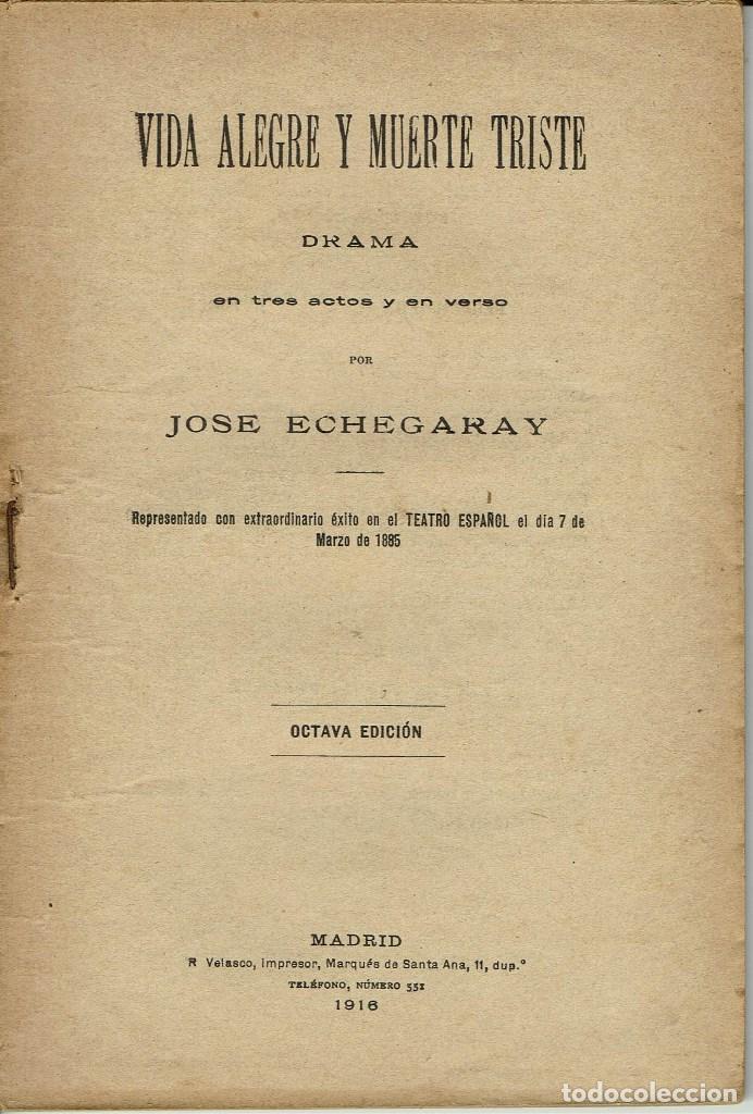 VIDA ALEGRE Y MUERTE TRISTE, POR JOSÉ ECHEGARAY. AÑO 1916. (4.6) (Libros antiguos (hasta 1936), raros y curiosos - Literatura - Teatro)