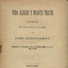 Libros antiguos: VIDA ALEGRE Y MUERTE TRISTE, POR JOSÉ ECHEGARAY. AÑO 1916. (1.7). Lote 133142326