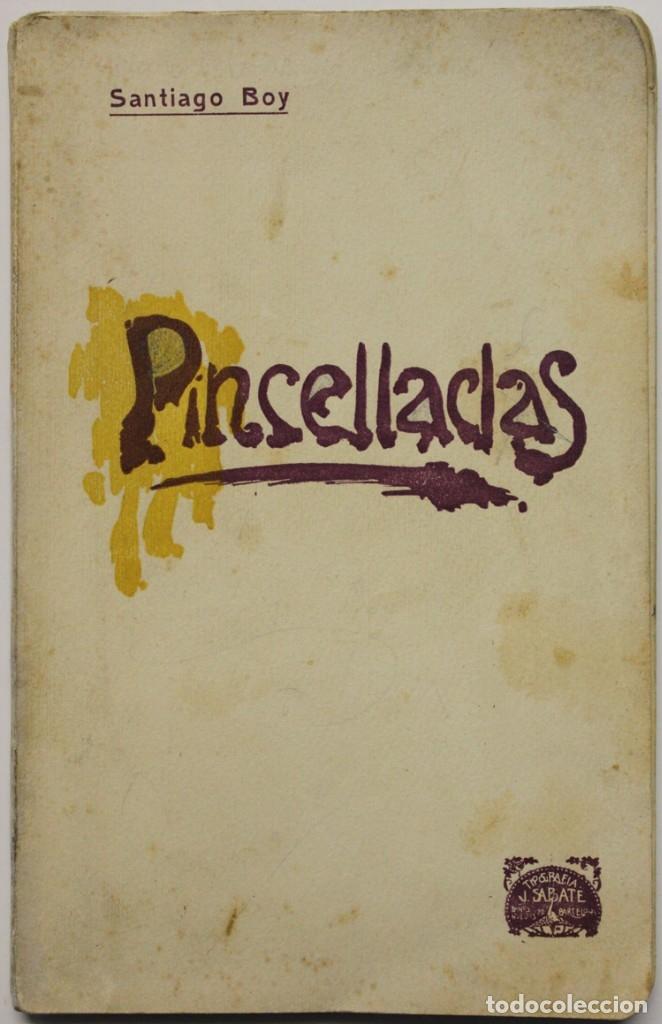 PINCELLADAS (IMPRESIONS). - BOY, SANTIAGO.- BARCELONA, 1907. (Libros antiguos (hasta 1936), raros y curiosos - Literatura - Teatro)