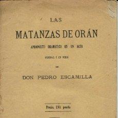 Libros antiguos: LAS MATANZAS DE ORÁN, POR PEDRO ESCAMILLA. AÑO 1881. (9.6). Lote 133210414