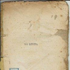 Libros antiguos: LA LEVITA, POR DON ENRIQUE GASPAR. AÑO 1878. (1.7). Lote 133554874