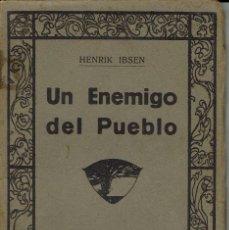 Libros antiguos: UN ENEMIGO DEL PUEBLO, POR HENRIK IBSEN. AÑO 1922. (2.7). Lote 133834486