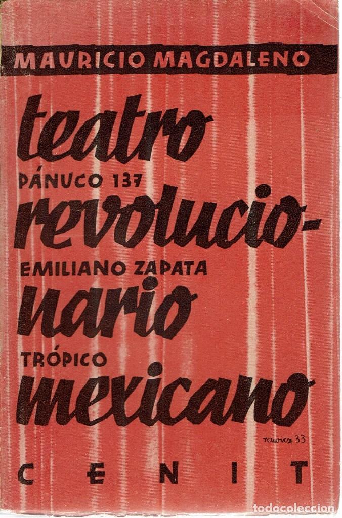 TEATRO REVOLUCIONARIO MEXICANO, POR MAURICIO MAGDALENO. AÑO 1933. (3.7) (Libros antiguos (hasta 1936), raros y curiosos - Literatura - Teatro)