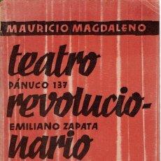 Libros antiguos: TEATRO REVOLUCIONARIO MEXICANO, POR MAURICIO MAGDALENO. AÑO 1933. (3.7). Lote 134069838