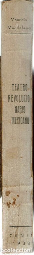Libros antiguos: TEATRO REVOLUCIONARIO MEXICANO, POR MAURICIO MAGDALENO. AÑO 1933. (3.7) - Foto 3 - 134069838