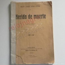 Libros antiguos: ANTIGUO LIBRITO DE 1910 - HERIDA DE MUERTE - HERMANOS ÁLVAREZ QUINTERO TEATRO COMEDIA LIBRO SERAFÍN. Lote 134122302