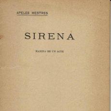 Libros antiguos: SIRENA, PER APELES MESTRES. AÑO 1906. (3/7). Lote 134292286