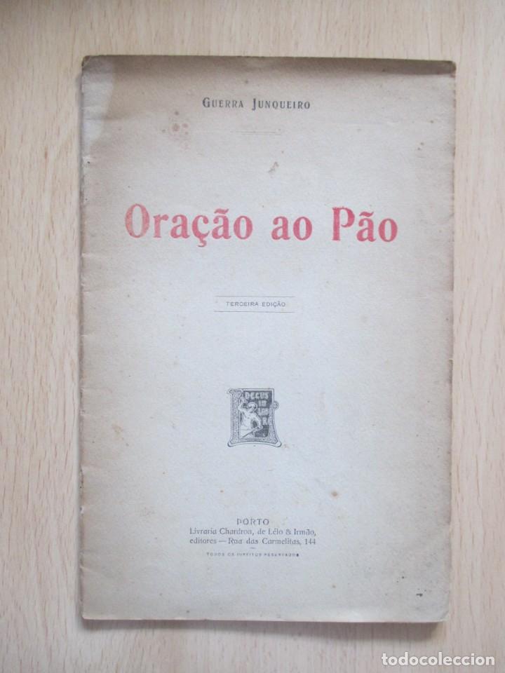 ORAÇÃO AO PÃO, DE GUERRA JUNQUEIRO (Libros antiguos (hasta 1936), raros y curiosos - Literatura - Teatro)