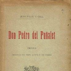Libros antiguos: DON PEDRO DEL PUÑALET, POR JUAN PALÓU Y COLL. PALMA DE MALLORCA. AÑO 1901. (4/7). Lote 134902130