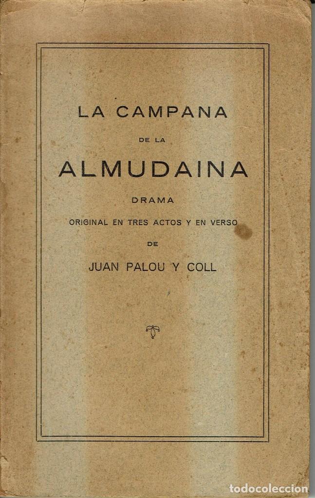 LA CAMPANA DE LA ALMUDAINA, POR JUAN PALOU Y COLL. PALMA DE MALLORCA. AÑO 1921. (6.6) (Libros antiguos (hasta 1936), raros y curiosos - Literatura - Teatro)
