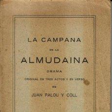Libros antiguos: LA CAMPANA DE LA ALMUDAINA, POR JUAN PALOU Y COLL. PALMA DE MALLORCA. AÑO 1921. (4/7). Lote 134902506