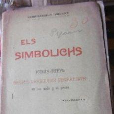 Libros antiguos: VALLVÉ, HERMENEGILD : ELS SIMBOLICHS PASSA TEMPS COMICA DRAMATICH MODERNISTA EN UN ACTE Y EN PROSA. Lote 134922550
