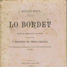 Libros antiguos: LO BORDET, PER JOSEP ROCA Y ROCA. AÑO ¿? (5/7). Lote 135434366