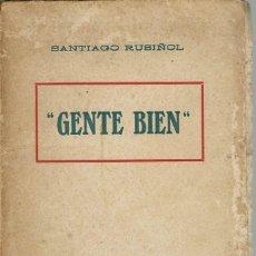 Libros antiguos: GENTE BIEN, PER SANTIAGO RUSIÑOL. AÑO ¿? (5/7). Lote 135510734