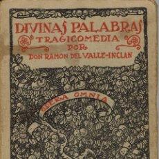 Libros antiguos: DIVINAS PALABRAS, OPERA OMNIA VOL.XVII, POR RAMÓN DEL VALLE-INCLÁN. AÑO 1920. (6/7). Lote 136047918