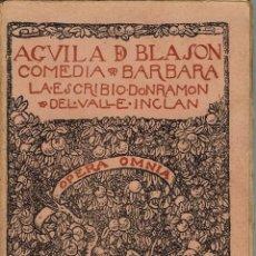 Libros antiguos: ÁGUILA DE BLASÓN, OPERA OMNIA VOL.XIV, POR RAMÓN DEL VALLE-INCLÁN. AÑO 1922. (6/7). Lote 136048678