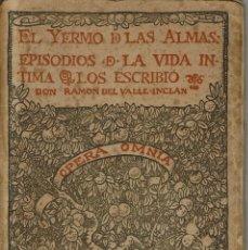 Libros antiguos: EL YERMO DE LAS ALMAS, OPERA OMNIA VOL.XXX, POR RAMÓN DEL VALLE-INCLÁN. AÑO 1914. (6/7). Lote 136049030