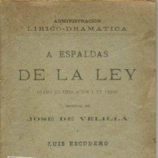 Libros antiguos: A ESPALDAS DE LA LEY, POR JOSÉ DE VELILLA Y LUÍS ESCUDERO. AÑO 1889. (9/7). Lote 136136838