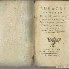 Libros antiguos: THÉATRE COMPLET. TOME SECOND, DE M. DE VOLTAIRE. AÑO 1777. (9/7). Lote 136142526