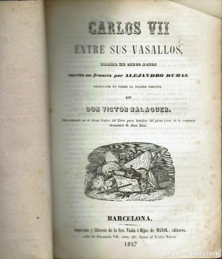 Libros antiguos: CARLOS VII ENTRE SUS VASALLOS, POR ALEJANDRO DUMAS. AÑO 1847. (9/7) - Foto 2 - 136286370