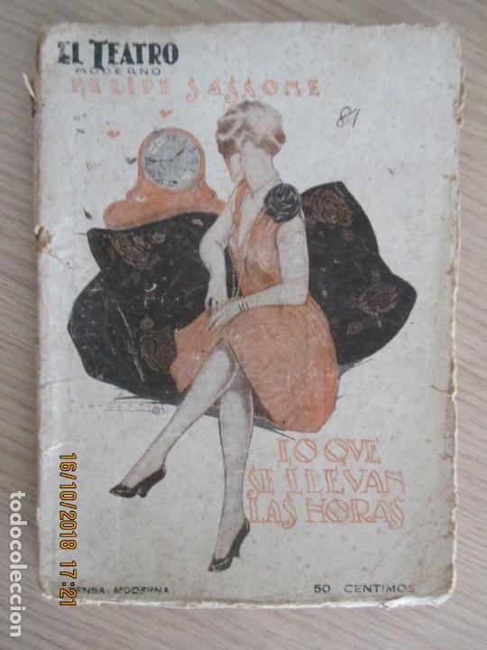 EL TEATRO MODERNO. FELIPE SASSONE. LO QUE SE LLEVAN LAS HORAS. 1927. Nº 81. MADRID AÑO III. (Libros antiguos (hasta 1936), raros y curiosos - Literatura - Teatro)