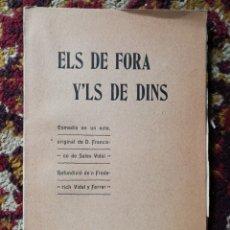 Livres anciens: ELS DE FORA Y'LS DE DINS- FRANCISCO DE SALES VIDAL (COMEDIA), REFUNDACIÓ FREDERICH VIDAL, 1909.. Lote 136557517