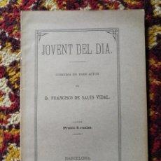 Livres anciens: JOVENT DEL DIA- FRANCISCO DE SALES VIDAL, (COMEDIA), BARCELONA, 1880.. Lote 136558445