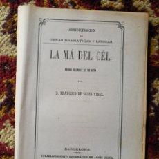 Livres anciens: LA MÁ DEL CÉL- FRANCISCO DE SALES VIDAL (DRAMA), BARCELONA, 1866.. Lote 136560328