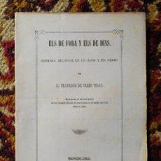 Libros antiguos: ELS DE FORA Y ELS DE DINS- FRANCISCO DE SALES VIDAL, (COMEDIA), BARCELONA, 1865.. Lote 136561008