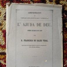 Livres anciens: L'AJUDA DE DEU- FRANCISCO DE SALES VIDAL,(COMEDIA)ESTRENA TEATRO ROMEA ESCENA CATALANA, 1865.. Lote 136562365