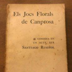 Libros antiguos: ELS JOCS FLORALS DE CANPROSA. COMEDIA EN UN ACTE. SANTIAGO RUSIÑOL. TEATRE. PRIMERA ED. 1902. Lote 137275198